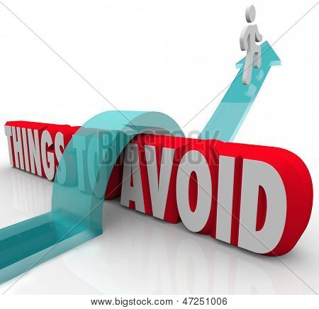 A person jumps over the words Things to Avoid on an arrow to illustrate rising to a challenge to overcome an obstacle