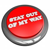 Stay out of my way button isolated over white 3d render poster