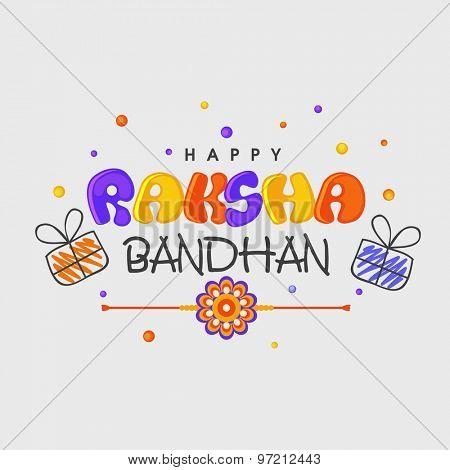 Elegant greeting card design with colorful text Happy Raksha Bandhan and beautiful rakhi on grey background for Indian festival, Raksha Bandhan celebration.