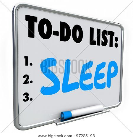poster of Sleep word on to do list to remind you to remember to get rest to rejuvenate, refresh and relax to improve your health and maintain good lifestyle habits