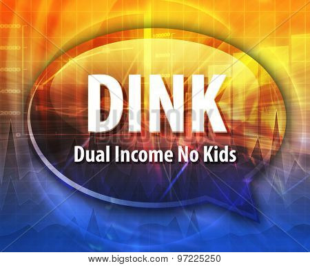 word speech bubble illustration of business acronym term DINK Dual Income No Kids