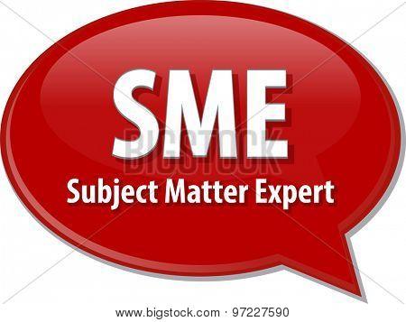 Speech bubble illustration of information technology acronym abbreviation term definition SME Subject Matter Expert