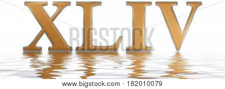 Roman Numeral Xliv, Quattuor Et Quadraginta44, Forty Four, Reflected On The Water Surface, Isolated