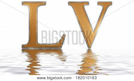 Roman Numeral Lv, Quinque Et Quinquaginta, 55, Fifty Five, Reflected On The Water Surface, Isolated