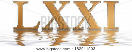 Roman Numeral Lxxi, Unus Et Septuaginta, 71, Seventy One, Reflected On The Water Surface, Isolated O