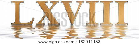 Roman Numeral Lxviii, Octo Et Sexaginta, 68, Sixty Eight, Reflected On The Water Surface, Isolated O