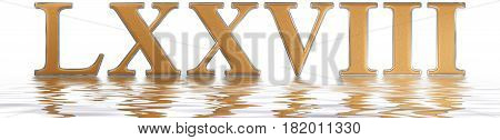 Roman Numeral Lxxviii, Octo Et Septuaginta, 78, Seventy Eight, Reflected On The Water Surface, Isola