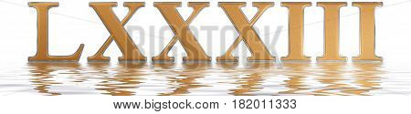 Roman Numeral Lxxxiii, Tres Et Octoginta, 83, Eighty Three, Reflected On The Water Surface, Isolated