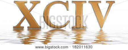 Roman Numeral Xciv, Quattuor Et Nonaginta, 94, Ninety Four, Reflected On The Water Surface, Isolated