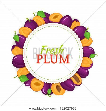 Round frame composed of ripe plums fruit. Vector card illustration. Circle plum label. Prune plums fresh fruits for packaging design of healthy food, jam, fruit marmalade, juice, smoothies.