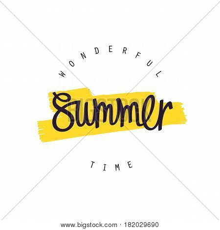 Wonderful Summer Time. Paintbrush smear and author's lettering. Simple creative label design. Vector EPS 8