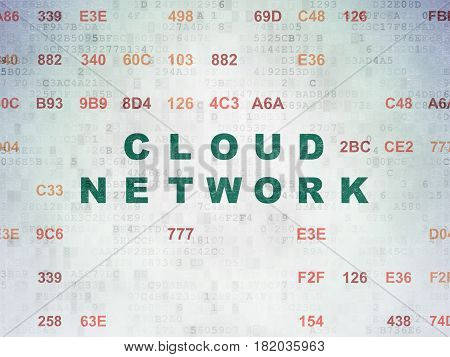 Cloud technology concept: Painted green text Cloud Network on Digital Data Paper background with Hexadecimal Code