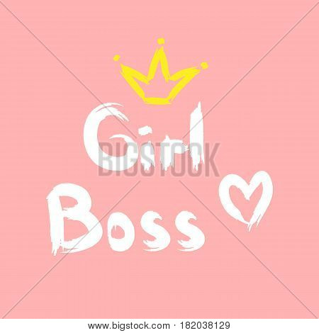Text Girl Boss written by hand with a rough brush. Silhouette of crown and heart. Grunge. Pink white yellow. Vector illustration.