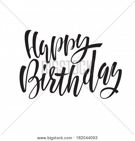 Happy birthday lettering for invitation and greeting card prints and posters. Black and white inscription calligraphic design. Vector illustration.