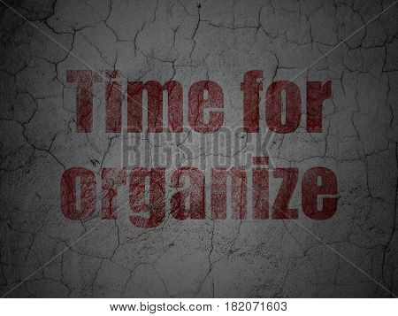 Time concept: Red Time For Organize on grunge textured concrete wall background