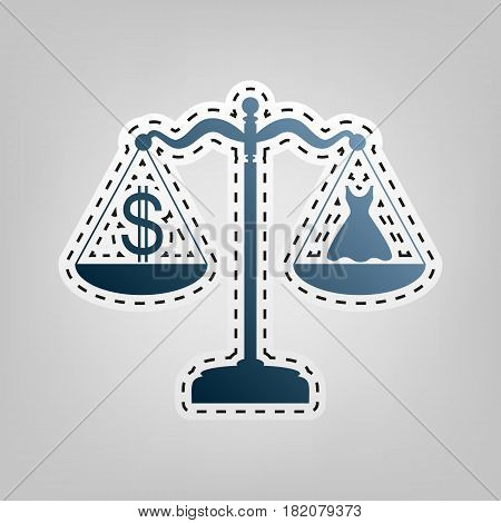 Dress and dollar symbol on scales. Vector. Blue icon with outline for cutting out at gray background.