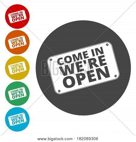 Come in we're open sign, simple vector icon