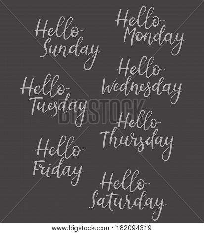 Handwritten Hello Days Of Week. Calligraphy. Isolated On White Background.