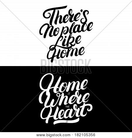 Home is where the heart is. There's no place like home. Hand written lettering. Inspirational phrases for housewarming posters, cards, decorations. Vector illustration.