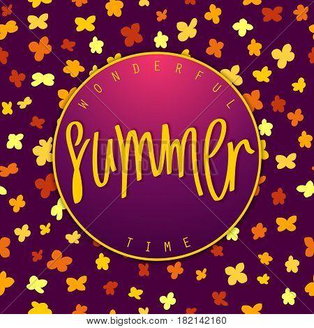 Summer. Wonderful Time. Shining label on flowers background. Vector illustration for season design