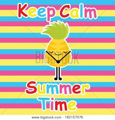 Cute pineapple keep calm on striped background vector cartoon, summer postcard, wallpaper, and greeting card, T-shirt design for kids vector illustration