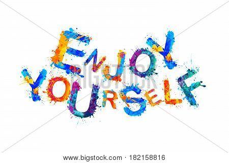 Enjoy Yourself. Splash Paint