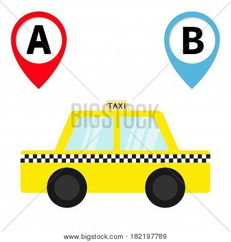 Taxi car cab icon. Placemark Map pointer navigation marker set. Trip from A point to B. Cartoon transportation. Yellow taxicab. Checker line light sign. New York symbol. White background. Vector
