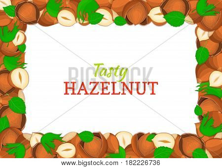 Horizontal Rectangle colored frame composed of delicious of hazelnut. Vector card illustration. Filbert nuts frame, walnut fruit in the shell, whole, shelled, leaves for packaging design of food