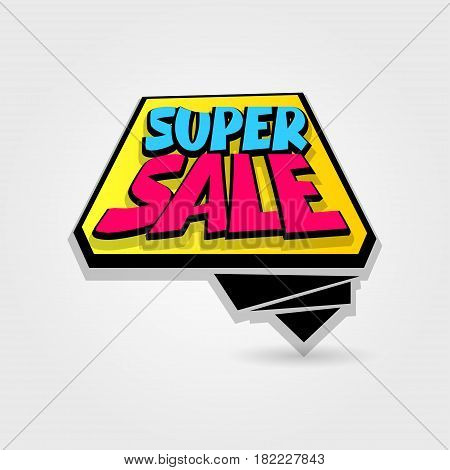 Super sale advertising web label badge. Vector illustration best price and discount. Comic text bubble. Special offer tag colored paper banner for print. Summer Spring Winter sticker rates.