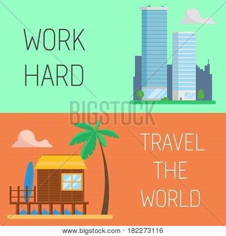 Work vacation concept. work hard travel the world flat vector concept