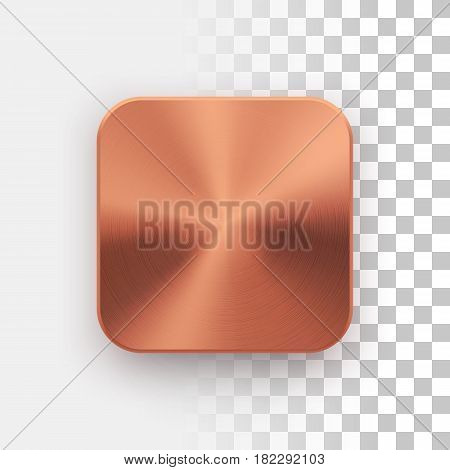 Bronze blank app icon, technology button template with metal texture, chrome, steel, copper, realistic shadow and transparent background for web sites, interfaces, UI, applications, apps. Vector.