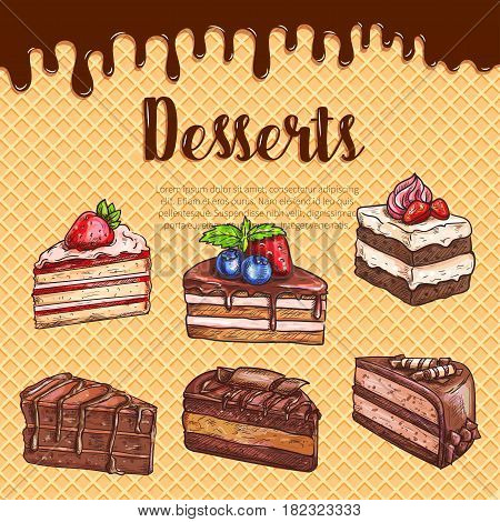 Bakery desserts and cakes vector sketch poster. Pastry sweet cheesecake biscuit, chocolate brownie torte and charlotte pies with cherry and berry topping on wafer background for patisserie design
