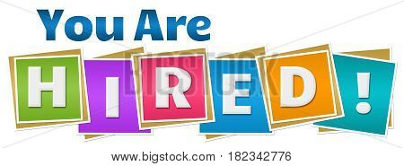 You are hired text written over vibrant colorful background.