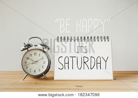 Inspirational quote : Be happy it's saturday