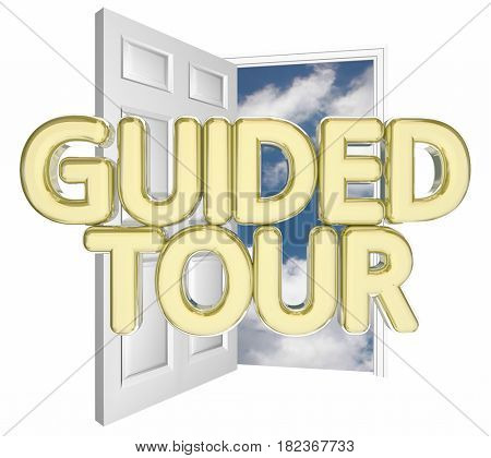 Guided Tour Open Door Invitation Words 3d Illustration