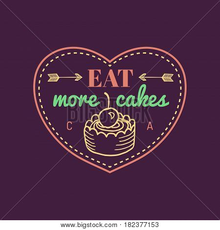 Eat more cakes vintage cake logo. Vector bakery label. Delicious tasteful cookie typographic poster. Hipster pastry icon. Biscuit sign. Desert emblem.