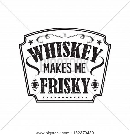 whiskey badge, motto written on white background, frame with stars in vintage americana whiskey label style, vector illustration, design for t-shirt