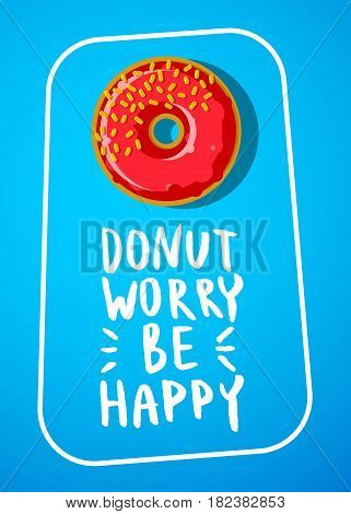 Red Donut with Donut worry be happy note. Flat design, vector illustration