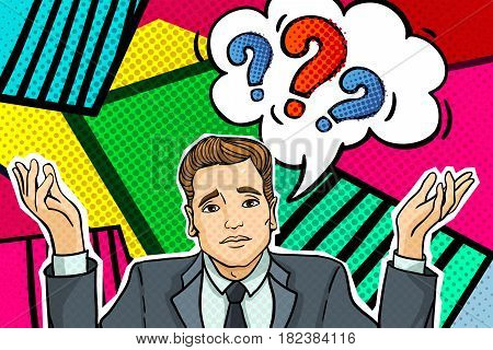 Concept of question. Thinking business man under question marks. Pop art comic style.