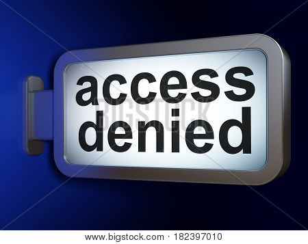 Protection concept: Access Denied on advertising billboard background, 3D rendering