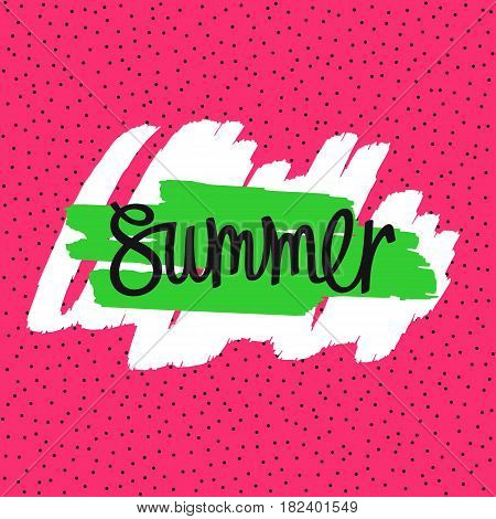 Simple and fun Summer card. Handwritten inscription and hand-drawn paintbrush stroke. Vector illustration