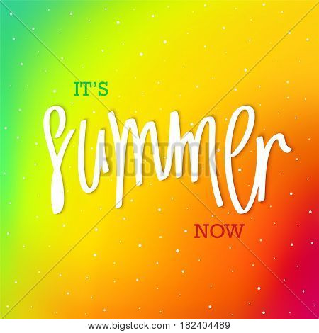 Summer. Now. Modern iridescent color background and handwritten inscription. Vector illustration