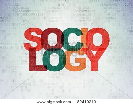 Studying concept: Painted multicolor text Sociology on Digital Data Paper background