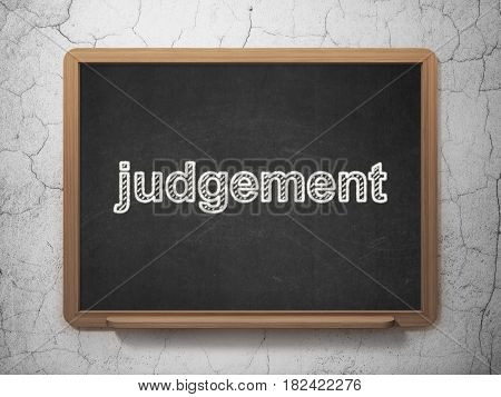 Law concept: text Judgement on Black chalkboard on grunge wall background, 3D rendering