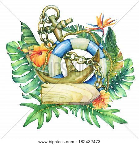 Composition with ship lifebuoy, anchor, nameplate,  flowers and tropical plants. Hand drawn watercolor painting on white background.