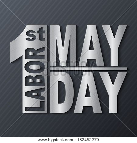 1 May. Happy Labor Day.Vector illustration with metallic text on a dark background.Labor Day logo Poster banner brochure or flyer design.
