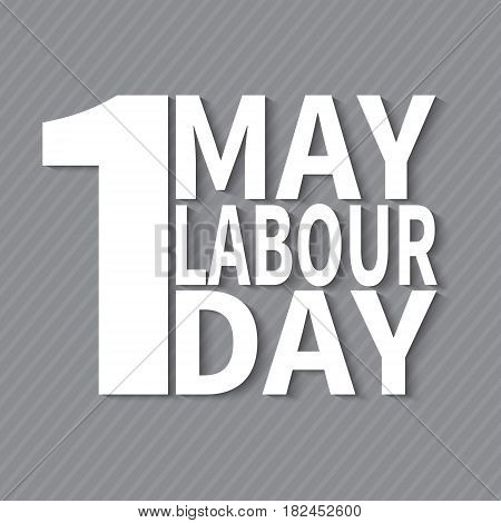 1 May. Happy Labor Day.Vector illustration with white text on a gray background.Labor Day logo Poster banner brochure or flyer design.