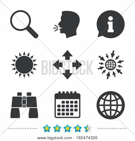Magnifier glass and globe search icons. Fullscreen arrows and binocular search sign symbols. Information, go to web and calendar icons. Sun and loud speak symbol. Vector