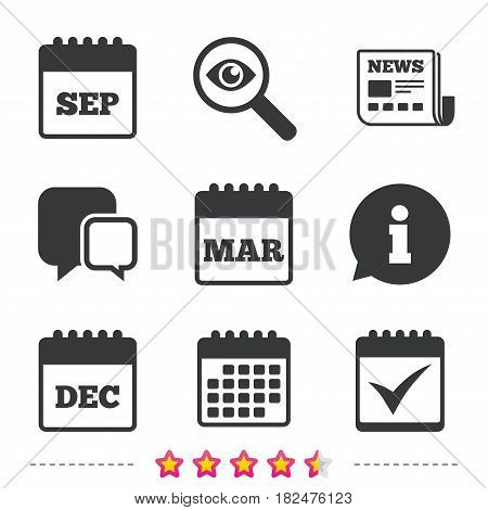 Calendar icons. September, March and December month symbols. Check or Tick sign. Date or event reminder. Newspaper, information and calendar icons. Investigate magnifier, chat symbol. Vector