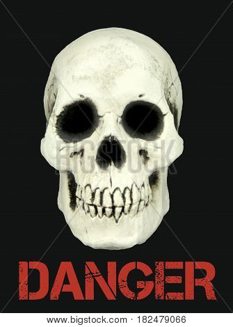 Human skull isolated on black background with the sample text danger